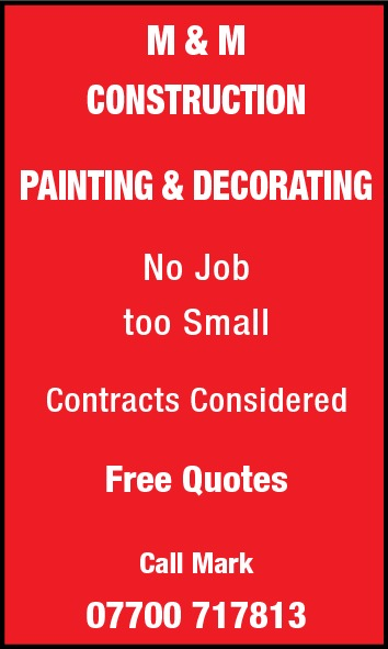 M&M CONSTRUCTION PAINTING & DECORATING No Job too Small Contracts Considered  Free Quotes Call Mark  07700 717813