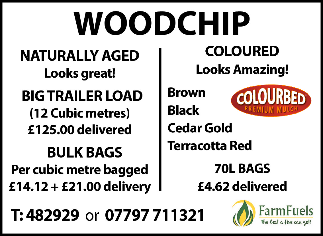 WOODCHIP  NATURALLY AGED Looks great!  BIG TRAILER LOAD (12 Cubic metres) £125.00 delivered  BULK BAGS  Per cubic metre bagged £14.12 + £21.00 delivery  COLOURED  Looks Amazing! Brown Black Cedar Gold Terracotta Red 70L BAGS £4.62 delivered  T: 482929 or 07797 711321