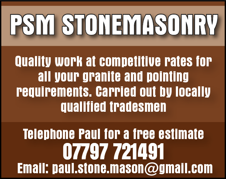 PSM STONEMASONRY Quality work at competitive rates for all your granite and pointing requirements. Carried out by locally qualified tradesmen Telephone Paul for a free estimate  07797 721491  Email: paul.stone.mason@gmail.com
